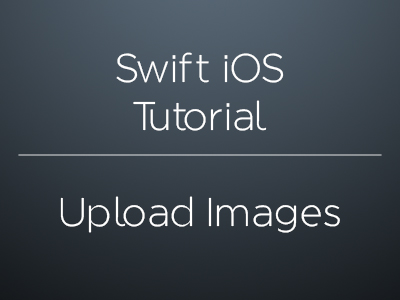 How to upload images using swift 2: send multipart post request